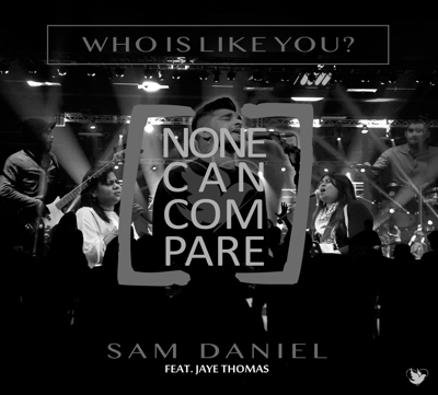 SAM DANIEL // WHO IS LIKE YOU?